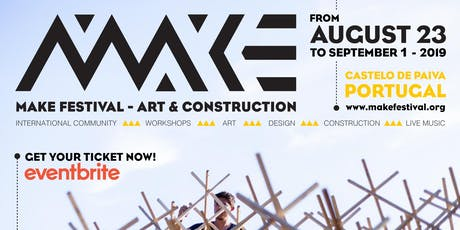 MAKE FESTIVAL - Art & Construction bilhetes