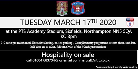 CARLISLE UNITED HOSPITALITY AT NORTHAMPTON TOWN FOOTBALL CLUB tickets