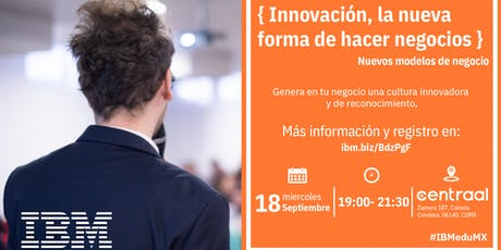{ Innovación, la nueva forma de hacer negocios } D-Talk by IBM boletos