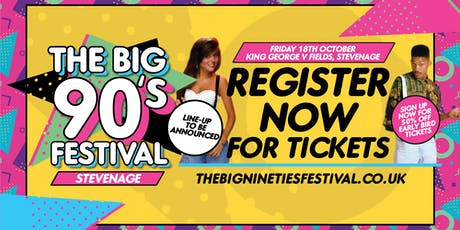 The Big Nineties Festival - Stevenage tickets