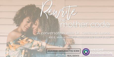 Rewrite The Mother Code: A Conversation with Dr. Gertrude Lyons tickets