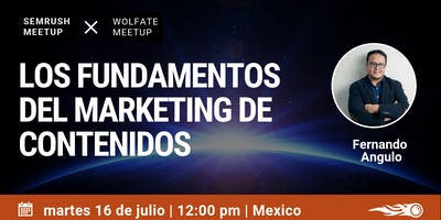 Los Fundamentos del Marketing de Contenidos. SEMrush & Wolfate Meetup