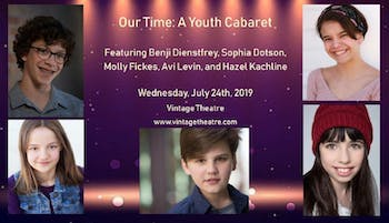 """""""Our Time: A Youth Cabaret"""""""