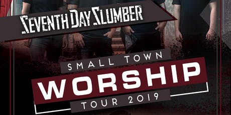 Seventh Day Slumber with Nathan Sheridan - The Small Town Worship Tour 2019 - (1) Free Entry into the Waterpark on 10-12-19 with each Seventh Day Slumber Ticket Purchase. tickets