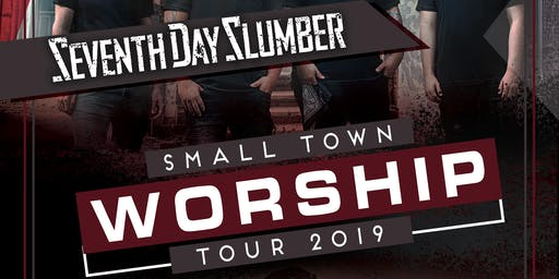 Seventh Day Slumber with Nathan Sheridan - The Small Town Worship Tour 2019 - (1) Free Entry into the Waterpark on 10-12-19 with each Seventh Day Slumber Ticket Purchase.