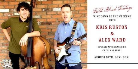 Field Blend Fridays with Kris Ruston & Alex Ward tickets