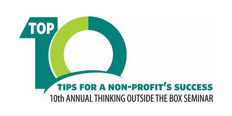"10th Annual   ""Thinking Outside the Box"" Seminar for Non-Profits tickets"