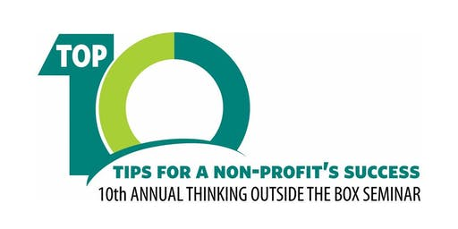 "10th Annual   ""Thinking Outside the Box"" Seminar for Non-Profits"