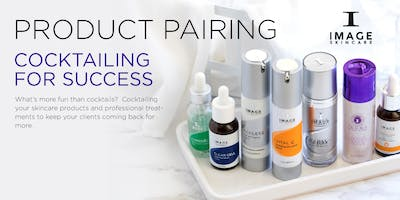 IMAGE Skincare Presents: Product Pairing- Cocktailing for Success- Portland, OR