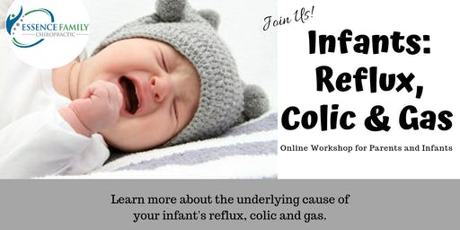 Infants: Reflux, Colic and Gas