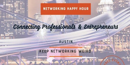 Big Networking Happy Hour: Professionals & Entrepreneurs of Austin