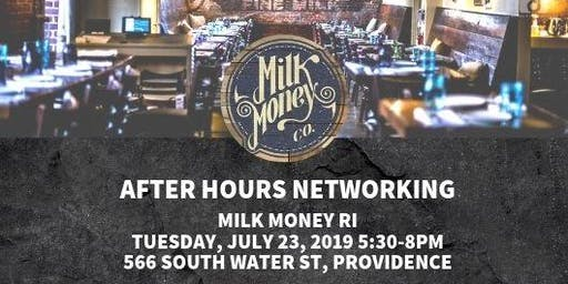 After Hours Networking at Milk Money, RI -TUES JULY 23