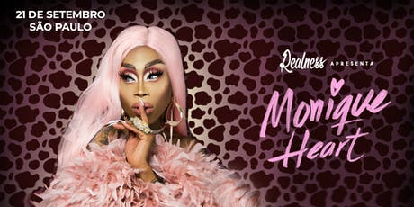 Realness com Monique Heart (SP) ingressos