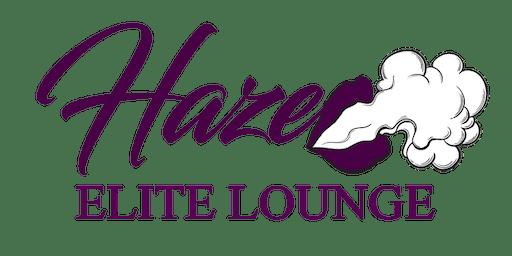 Haze Elite Lounge GRAND OPENING! Hazy  Island Vibes