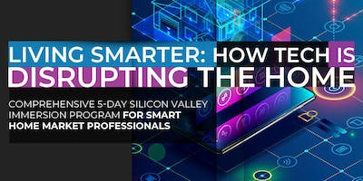 Living Smarter: How Tech Is Disrupting The Home | August Program