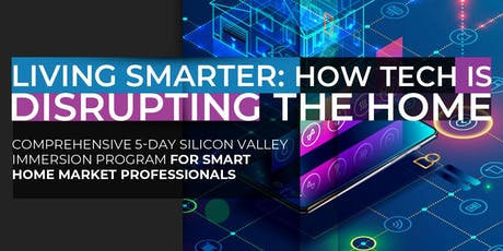 Living Smarter: How Tech Is Disrupting The Home | August Program tickets