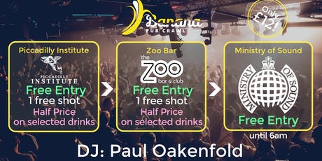 Banana Pub Crawl - Ministry of Sound - Paul Oakenfold tickets