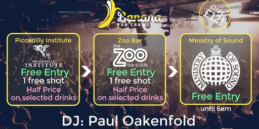 Banana Pub Crawl - Ministry of Sound - Paul Oakenfold