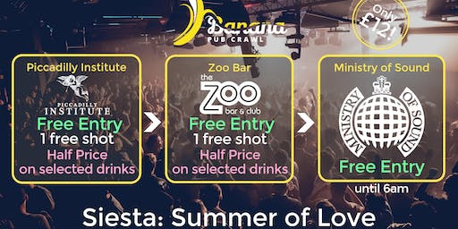 Banana Pub Crawl - Ministry of Sound - Siesta: Summer of Love