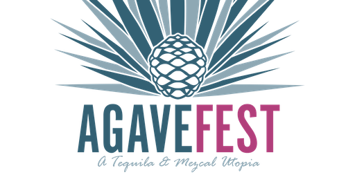 Agave Trail 2019 - A Tequila and Mezcal Utopia