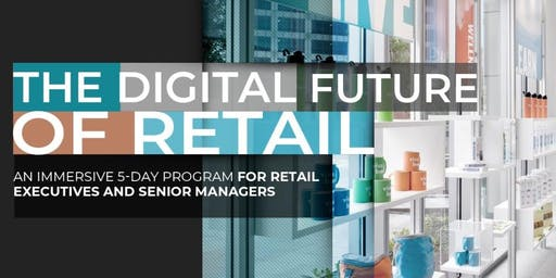 The Digital Future of Retail | Executive Program | February