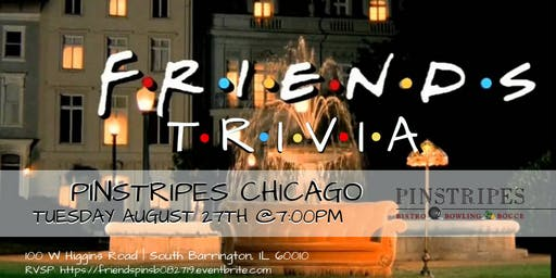 Friends Trivia at Pinstripes South Barrington