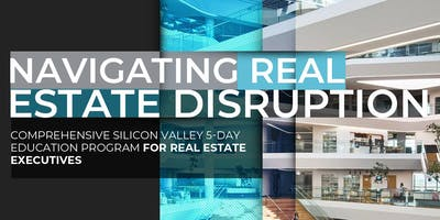 Navigating Real Estate Disruption | Executive Program | August