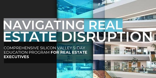 Navigating Real Estate Disruption | Executive Program | October