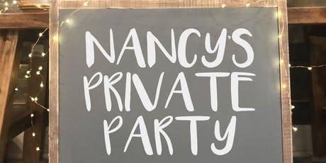 Nancy's Private Party! Invite Only :) tickets