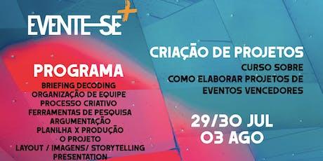Evente-se+  Criação de Projetos - Um curso sobre como elaborar projetos de eventos vencedores ingressos