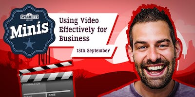 Video Course - Using Video Effectively for Businesses - September 2019