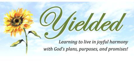 """YIELDED"": A 3-Day Seminar for Women -- July 16-18, 2019 tickets"
