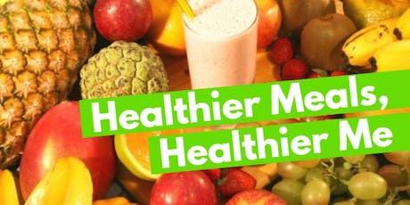 Healthier Meals, Healthier Me! tickets