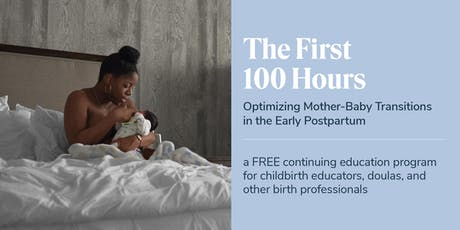 The First 100 Hours: Optimizing Mother-Baby Transitions, with Amy Romano tickets