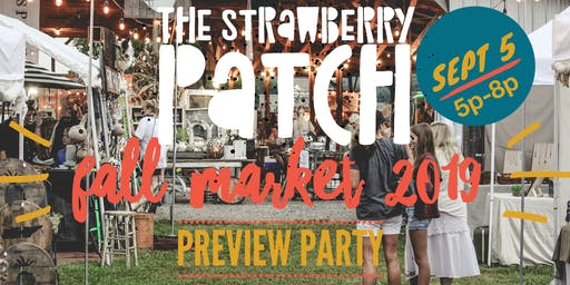 The Strawberry Patch 2019 Preview Party