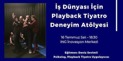 İş Dünyası İçin Playback Tiyatro Deneyim At�