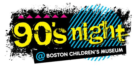 90's Night @ Boston Children's Museum Party (21+) tickets