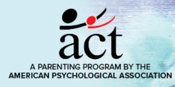ACT Raising Safe Kids Program: Session 3
