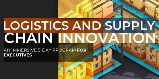 The Future of Supply Chain & Logistics| Executive Program | March