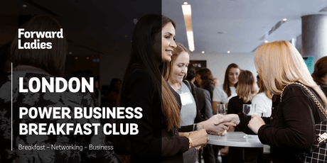 Forward Ladies London Power Business Breakfast Club - December tickets