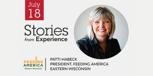 Stories from Experience with Patti Habeck –Members & Visitors Welcome