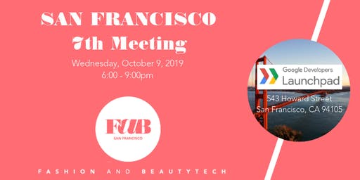 Fab Fashion and BeautyTech 7th meeting in San Francisco. Founders & Funders