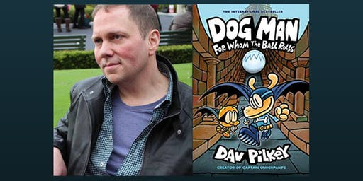 "Dav Pilkey - ""Dog Man #7: For Whom The Ball Rolls"" Tour"
