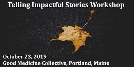 Telling Impactful Stories Workshop tickets