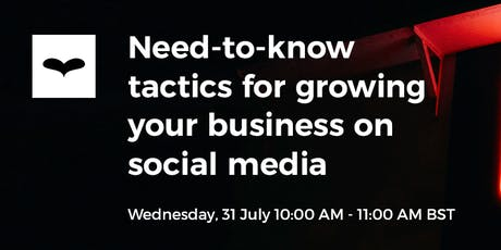 WEBINAR: Need-to-know tactics for growing your business on social media tickets