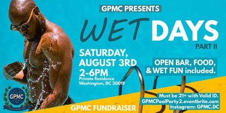 WET DAYS-Part II: Pool Party - GPMC Fundraiser  tickets