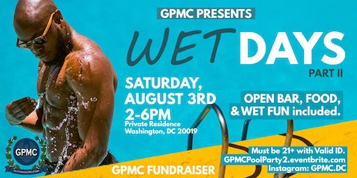 WET DAYS-Part II: Pool Party - GPMC Fundraiser