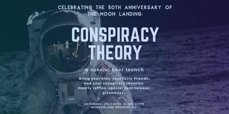 """Special Beer Launch: """"Conspiracy Theory."""" Moon Landing Party! tickets"""