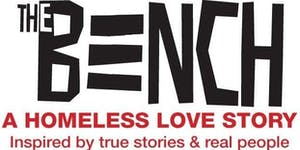 THE BENCH, A Homeless Love Story - Inspired by true...