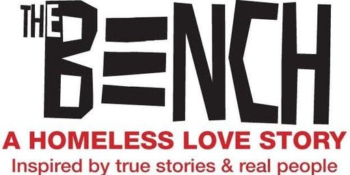 THE BENCH, A Homeless Love Story - Inspired by true stories & real people